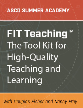 FIT Teaching: The Tool Kit for High-Quality Teaching and Learning - ASCD Summer Academy