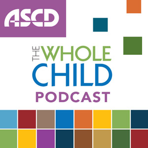 Whole Child Podcast - ASCD